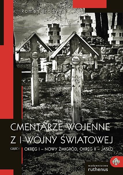Cmentarze wojenne z I wojny światowej: Okręg I i II.