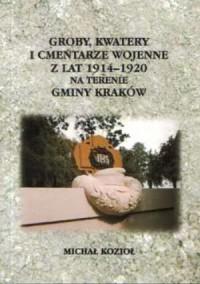 Groby, kwatery i cmentarze wojenne 1914-1920 na terenie Gminy Kraków